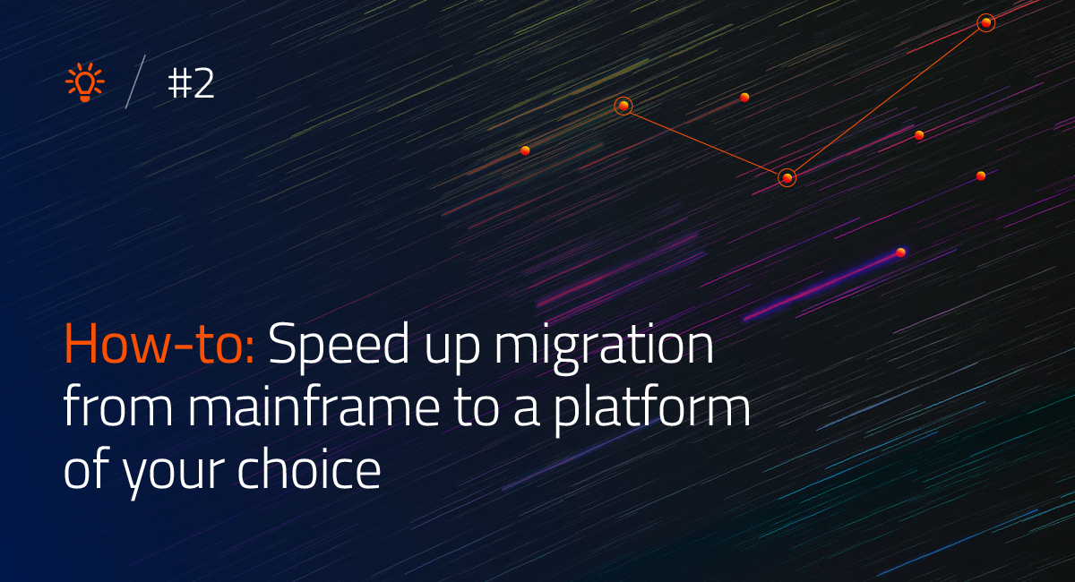 How to speed up migration from mainframe to a platform of your choice